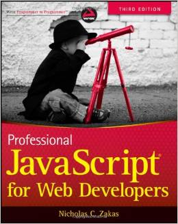 Professional JavaScript for Web Developers By Nicholas C Zakas